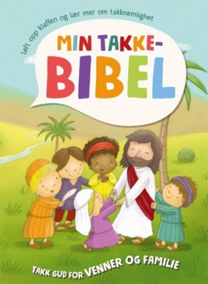 Min takkebibel : Takk Gud for venner og familie