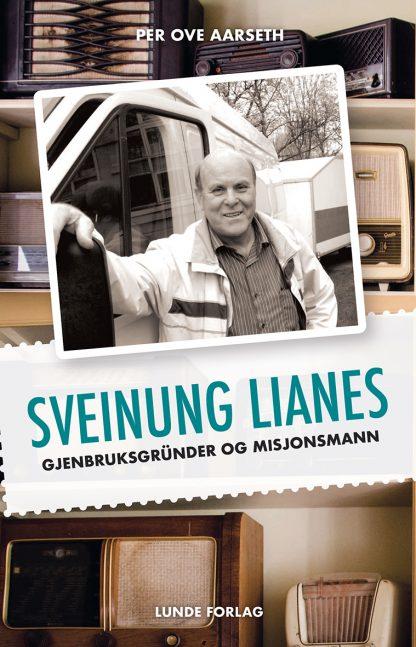 Sveinung Lianes : gjenbruksgründer og misjonsmann