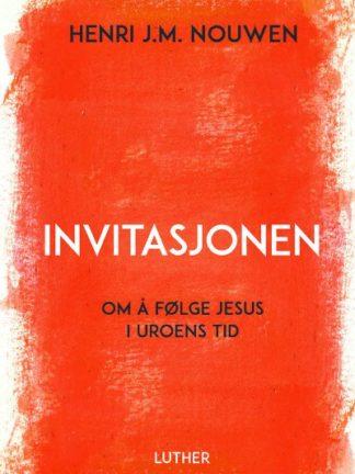 Invitasjonen : om å følge Jesus i uroens tid