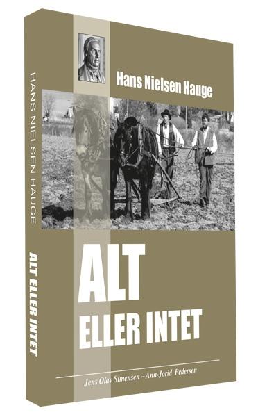 Hans Nielsen Hauge : alt eller intet